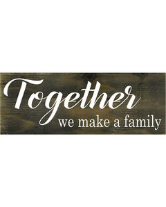 BB Ranch Together We Make a Family Wooden Sign, No Color, hi-res