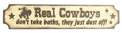 """Real Cowboys Don't Take Baths They Just Dust Off"" Wooden Sign, , hi-res"