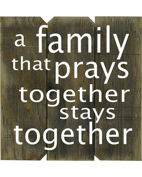 """BB Ranch """"A Family That Prays Together"""" Wooden Sign, No Color, hi-res"""
