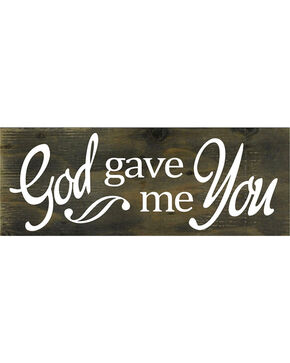 BB Ranch God Gave Me You Wooden Sign, No Color, hi-res